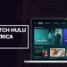 How to Watch Hulu in South Africa with a VPN