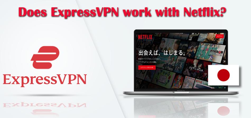 Does ExpressVPN Work With Netflix?