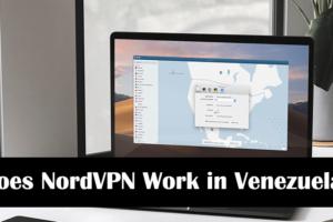 Does NordVPN Work in Venezuela in 2021
