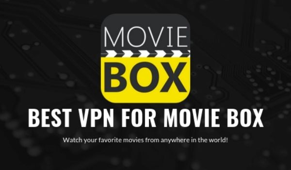 Best VPNs For MovieBox