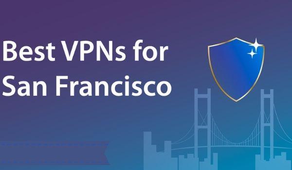 Best VPNs For San Francisco
