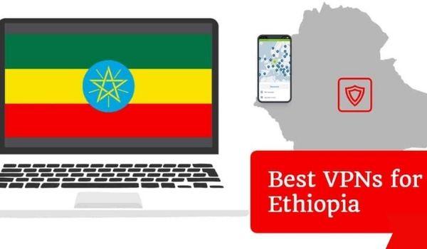 Best VPNs for Ethiopia
