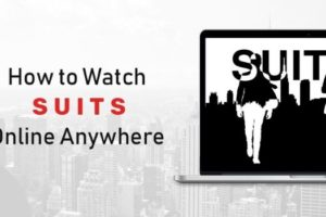 Best VPNs for Watching Suits