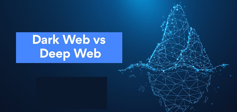 Dark Web vs. Deep Web – What's the Difference?