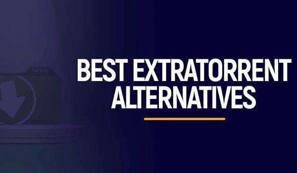 Best ExtraTorrent Alternatives