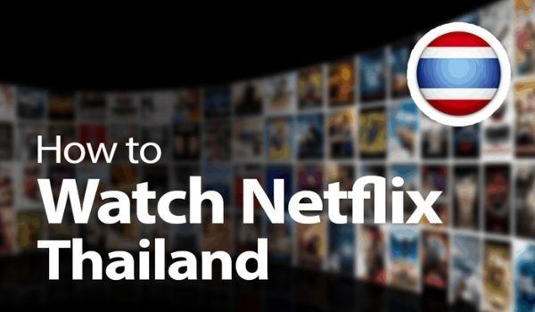 How To Watch Netflix In Thailand
