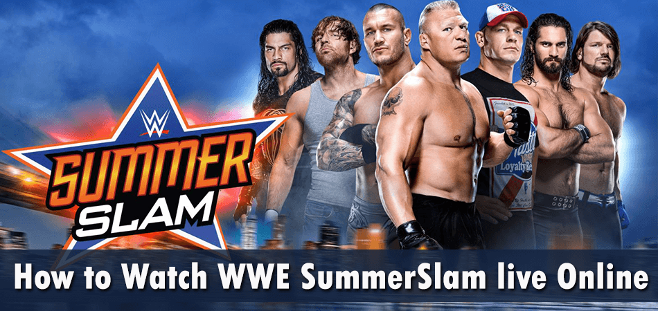 How to Watch WWE SummerSlam live Online