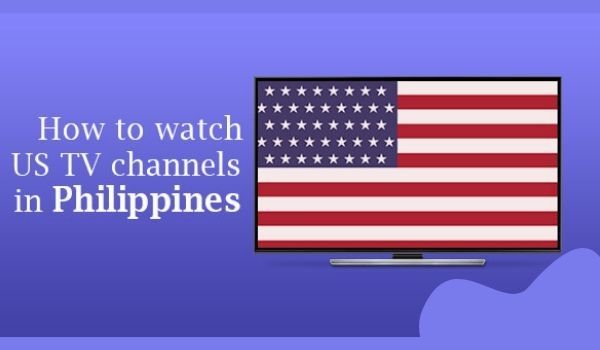 Trick to Watch US TV in the Philippines