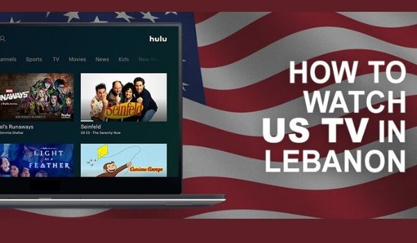 Trick to Unblock and Watch US TV in Lebanon