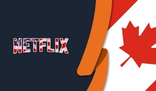 Unblocking Netflix Canad