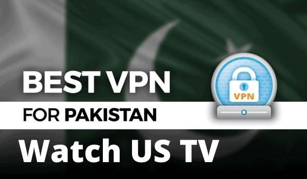 VPN For Watch US TV In Pakistan