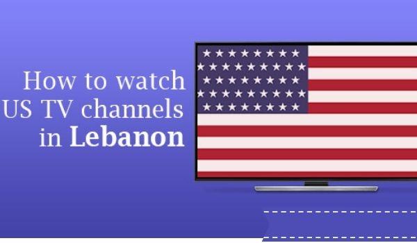 VPN to stream US TV in Lebanon?