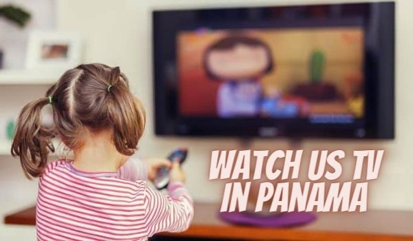 Trick to Unblock and Watch US TV in Panama
