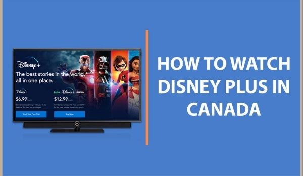 how to Watch Disney Plus in Canada