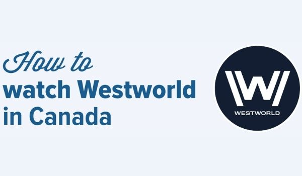 how to watch Westworld in Canada free